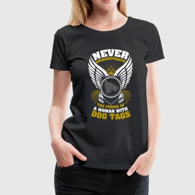Never Underestimate a Woman with Dog Tags Veteran - Women's Premium T-Shirt