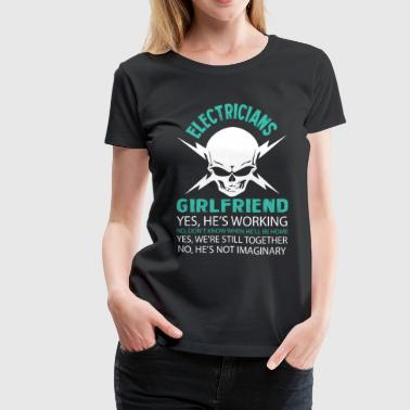 The Electrician's Girlfriend T Shirt - Women's Premium T-Shirt