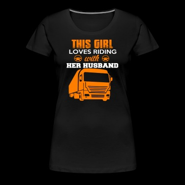 THIS GIRL LOVES RIDING WITH HER HUSBAND - Women's Premium T-Shirt