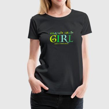March 18th Girl - 100% Natural - Women's Premium T-Shirt