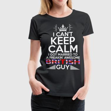 I Cant Keep Calm Awesome British Guy - Women's Premium T-Shirt