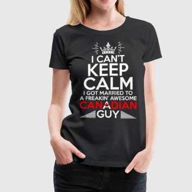 I Cant Keep Calm Awesome Canadian Guy - Women's Premium T-Shirt