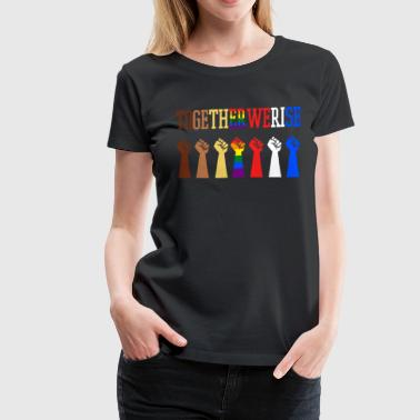 Together We Rise - Women's Premium T-Shirt