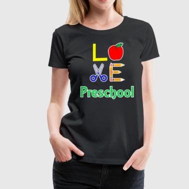 Love Preschool Shirt - Women's Premium T-Shirt
