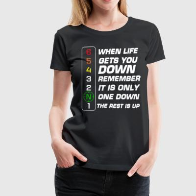 when life gets you down remember it's only one dow - Women's Premium T-Shirt