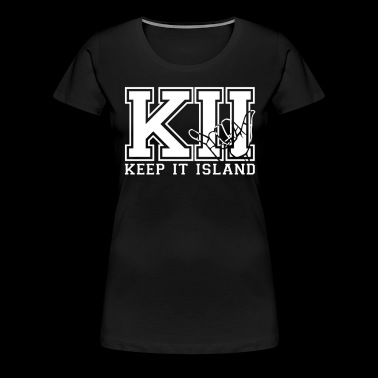 KeepItIsland - Women's Premium T-Shirt
