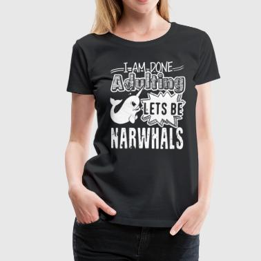 LETS BE NARWHALS SHIRTS - Women's Premium T-Shirt
