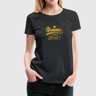 Golden Glitter Queens Are Born In January - Women's Premium T-Shirt