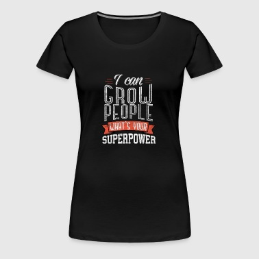 Pregnant I can grow people what's your superpower - Women's Premium T-Shirt
