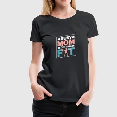 Busy Mom getting Fit - Women's Premium T-Shirt