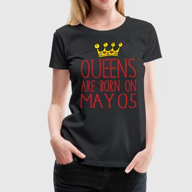 Queens are born on May 05 - Women's Premium T-Shirt