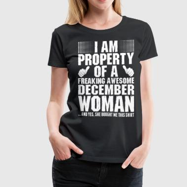Im Property Of A Awesome December Woman - Women's Premium T-Shirt