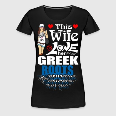 This Wife Loves her Greek Roots - Women's Premium T-Shirt