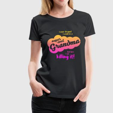 Super Cool Grandma - Women's Premium T-Shirt