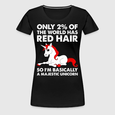 Only 2% Of The World Has Red Hair Majestic Unicorn - Women's Premium T-Shirt
