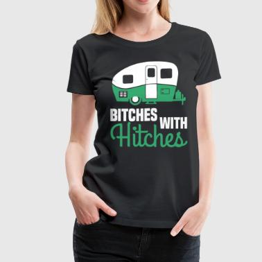 Bitches with hitches T-SHIRTS - Women's Premium T-Shirt