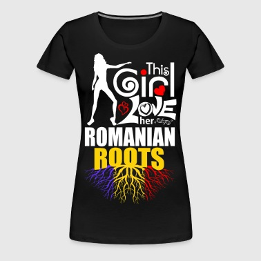 This Girl Loves her Romanian Roots - Women's Premium T-Shirt