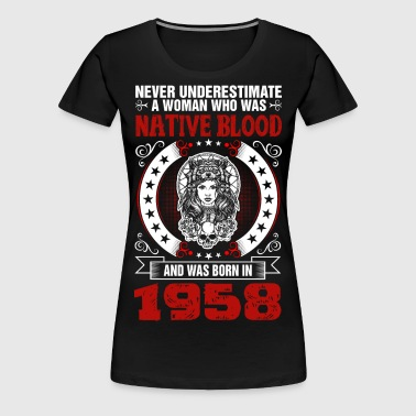 Never Underestimate A Woman Born In 1958 - Women's Premium T-Shirt