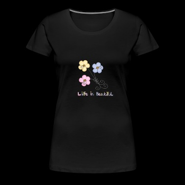 life is beautiful - Women's Premium T-Shirt