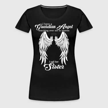 My Daughter Is My Guardian Angel She Watches Over - Women's Premium T-Shirt