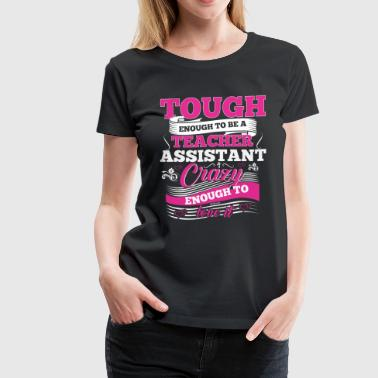 The Teacher Assistant Preschool Kindergarten Tee - Women's Premium T-Shirt