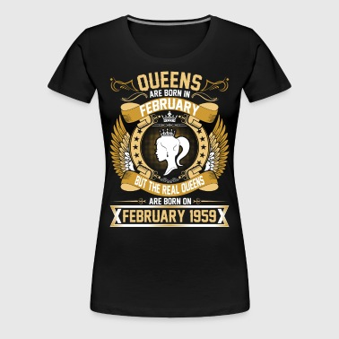 The Real Queens Are Born On February 1959 - Women's Premium T-Shirt