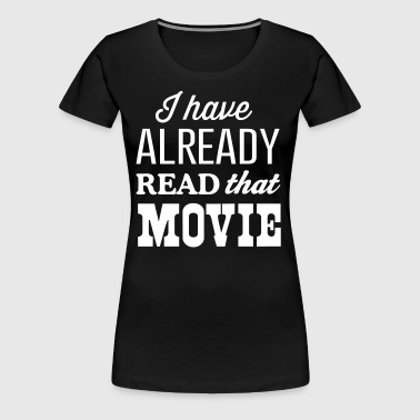I have already read that movie - Women's Premium T-Shirt