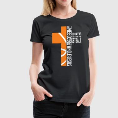 Basketball is my Religion - Women's Premium T-Shirt