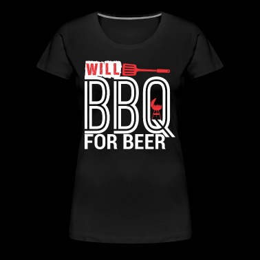 Will BBQ For Beer Barbecue - Women's Premium T-Shirt