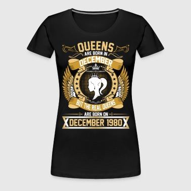 The Real Queens Are Born On December 1980 - Women's Premium T-Shirt