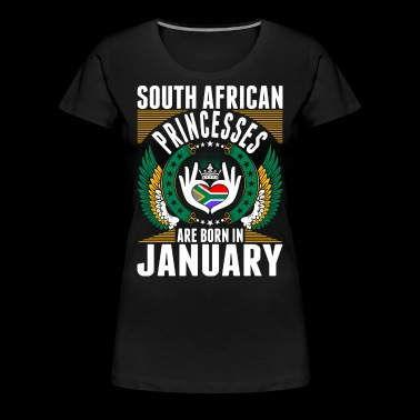South African Princesses Are Born In January - Women's Premium T-Shirt