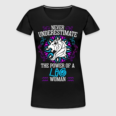 Never Underestimate The Power Of A Leo Woman - Women's Premium T-Shirt