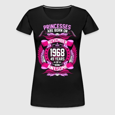 Princesses Are Born On November 1968 49 Years - Women's Premium T-Shirt
