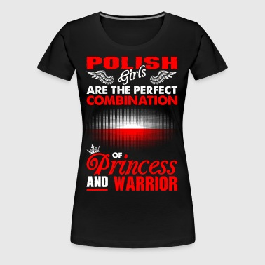 Polish Girls Are The Perfect Combination Of Prince - Women's Premium T-Shirt
