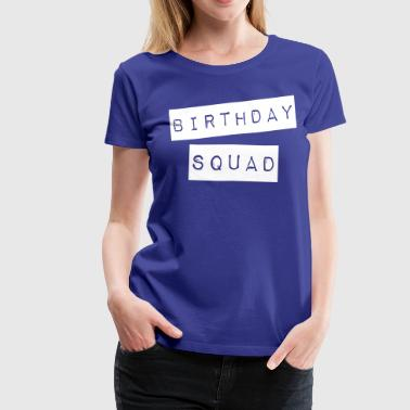 Birthday Squad - Women's Premium T-Shirt