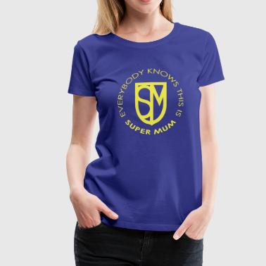 Super Mum - Women's Premium T-Shirt