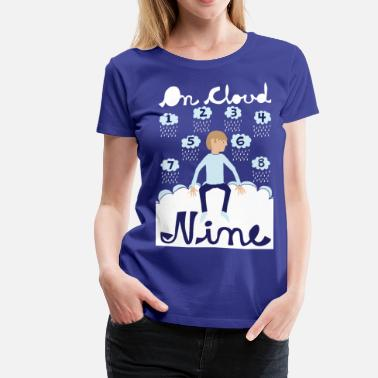 Cloud Nine  on cloud nine - Women's Premium T-Shirt