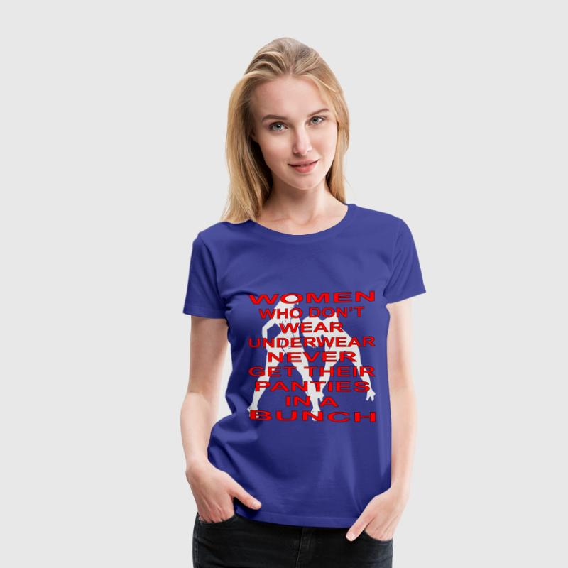 Women Who Don't Wear Underwear - Women's Premium T-Shirt