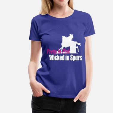 Krazy Barrel Racer: Wicked Spur - Women's Premium T-Shirt