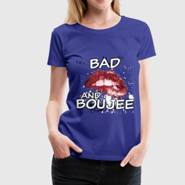 BAD AND BOUJEE  - Women's Premium T-Shirt