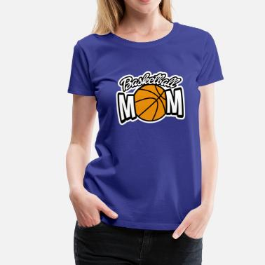 Basketball Mom Funny Basketball Mom funny - Women's Premium T-Shirt