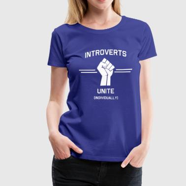 Introverts Unite Individually - Women's Premium T-Shirt