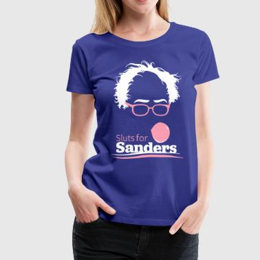 Slut Sexy Sluts for Sanders - Women's Premium T-Shirt