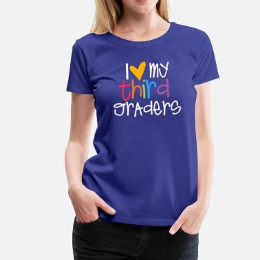 Elementary School love my third graders teacher shirt - Women's Premium T-Shirt