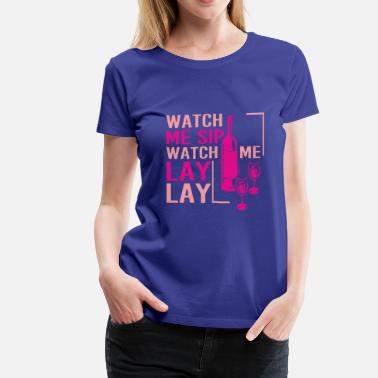 Layne Staley lay- watch me sip watch me lay lay - Women's Premium T-Shirt