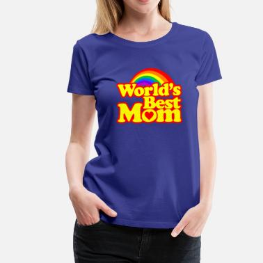 Mothers Day World's Best Mom - Women's Premium T-Shirt