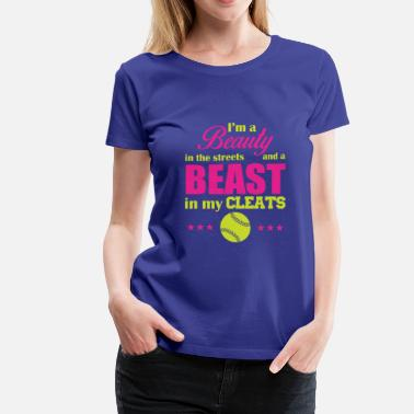 Beasts I'm a beauty in the streets and a beast - Women's Premium T-Shirt