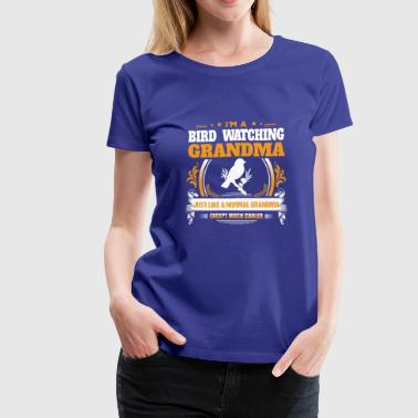 Bird Watching Grandma Shirt Gift Idea - Women's Premium T-Shirt