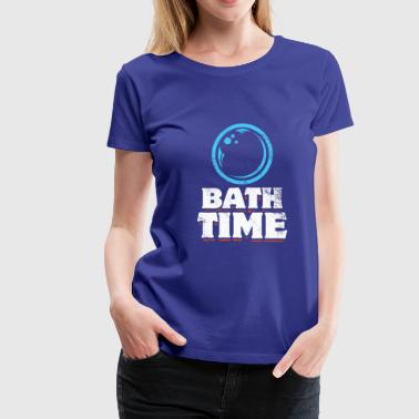 Bath Time Soap Bubbles funny Washing clean - Women's Premium T-Shirt