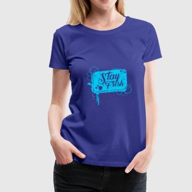Stay Fresh Soap Bubbles funny gift idea - Women's Premium T-Shirt